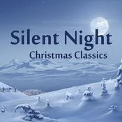 Silent Night - Christmas Classics Songs