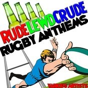 Rude, Lewd, Crude: Rugby Anthems Songs