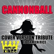 Cannonball (Cover Version Tribute To Damien Rice) Songs
