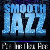 Smooth Jazz For The New Age Songs