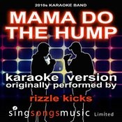 Mama Do The Hump (Originally Performed By Rizzle Kicks) [Karaoke Audio Version] Song