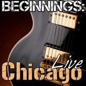 Beginnings: Chicago Live Songs