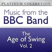 The BBC Band: The Age Of Swing Vol. 2 Songs