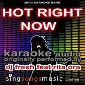 Hot Right Now (Originally Performed By Dj Fresh Feat Rita Ora) [Karaoke Audio Version] Songs