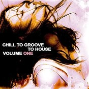 Chill To Groove To House, Vol. 1 Songs