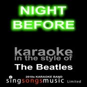 Night Before (Originally Performed By The Beatles) [Karaoke Audio Version] Song