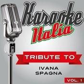 Karaoke Italia Tribute To Ivana Spagna Vol. 1 Songs