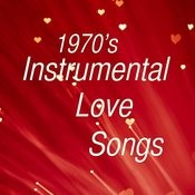 Great Instrumental Love Songs From The 70s Songs