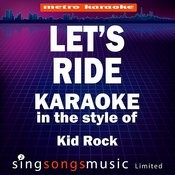 Let's Ride (In The Style Of Kid Rock) [Karaoke Version] - Single Songs