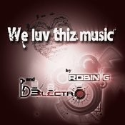 We Luv Thiz Music (Robin G Remix) Song