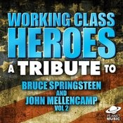 Working Class Heroes: A Tribute To Bruce Springsteen And John Mellencamp, Vol. 2 Songs