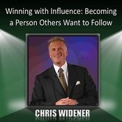 Winning With Influence: Becoming A Person Others Want To Follow Song