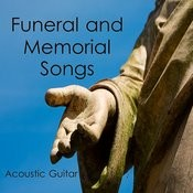 Funeral And Memorial Songs: Acoustic Guitar Songs