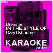 Dreamer (In The Style Of Ozzy Osbourne) [Karaoke Version] - Single Songs
