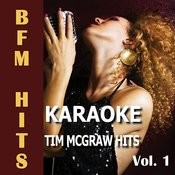 Karaoke Tim Mcgraw Hits, Vol. 1 Songs