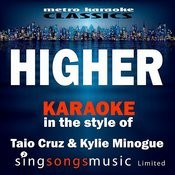Higher (In The Style Of Taio Cruz & Kylie Minogue) [Karaoke Version] - Single Songs