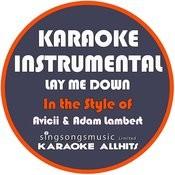 Lay Me Down (In The Style Of Avicii & Adam Lambert) [Karaoke Instrumental Version] - Single Songs
