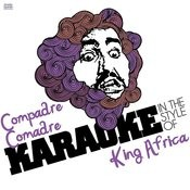 Compadre Comadre (In The Style Of King Africa) [Karaoke Version] Song