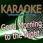 Good Morning To The Night (Originally Performed By Elton John Feat. Pnau) [Karaoke Version] Song