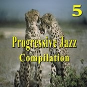 Progressive Jazz Compilation, Vol. 5 Songs