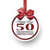 Happy Days: 50 Traditional Christmas Songs Songs