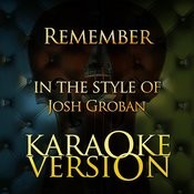 Remember (In The Style Of Josh Groban) [Karaoke Version] Song