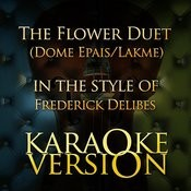 The Flower Duet (Dome Epais/Lakme) [In The Style Of Frederick Delibes] [Karaoke Version] Song
