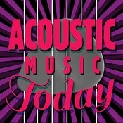 Acoustic Music Today Songs