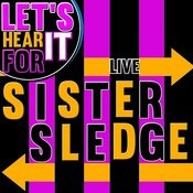 Let's Hear It For Sister Sledge (Live) Songs