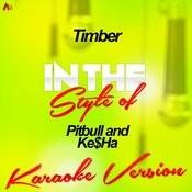 Timber (In The Style Of Pitbull And Ke$ha) [Karaoke Version] - Single Songs