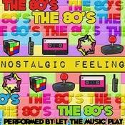 Nostalgic Feeling: The 80's Songs