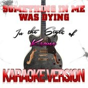 Something In Me Was Dying (In The Style Of Keane) [Karaoke Version] - Single Songs