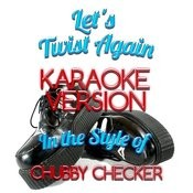 Let's Twist Again (In The Style Of Chubby Checker) [Karaoke Version] - Single Songs