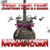 Turn! Turn! Turn! (To Everything There Is A Season) [In The Style Of The Byrds] [Karaoke Version] - Single Songs