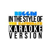 Beggin (In The Style Of The Saturdays) [Karaoke Version] - Single Songs