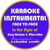 Face To Face (In The Style Of Gary Barlow & Elton John) [Karaoke Instrumental Version] - Single Songs