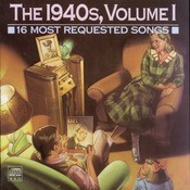 16 Most Requested Songs Of The 1940s,   Volume One Songs