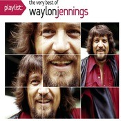 Playlist: The Very Best Of Waylon Jennings Songs