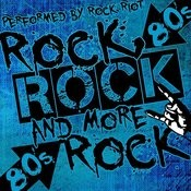 Rock, Rock And More Rock: 80's Songs