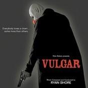 Vulgar (Original Motion Picture Score) [Digitally Remastered] Songs