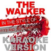 The Walker (In The Style Of Fitz And The Tantrums) [Karaoke Version] - Single Songs