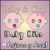Baby Hits: Arjona Y Axel Songs
