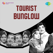 Tourist Bungalow Songs