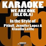 We Are One (Ole Ola) [In The Style Of Pitbull, Jennifer Lopez & Claudia Leitte] [Karaoke Version] - Single Songs
