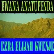 Bwana Anatupenda Songs