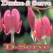 Desire 2 Serve Songs