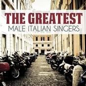 The Greatest Male Italian Singers Songs