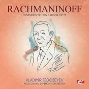 Rachmaninoff: Symphony No. 2 In E Minor, Op. 27 (Digitally Remastered) Songs