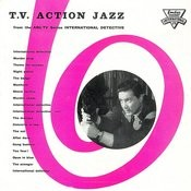 T.V. Action Jazz From The A.B.C.-T.V. Series International Detective Songs