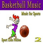 Music For Sports Basketball Music, Vol. 2 (Instrumental) Songs